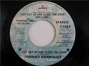 Johnny Rodriguez  -  Just Get Up And Close The Door  Am I That Easy To Forg ...