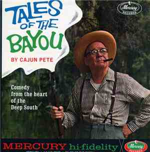 Cajun Pete - Tales Of The Bayou By Cajun Pete
