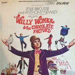 Leslie Bricusse And Anthony Newley - Willy Wonka  The Chocolate Factory (Mu ...