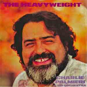 Charlie Palmieri  His Orchestra - The Heavyweight