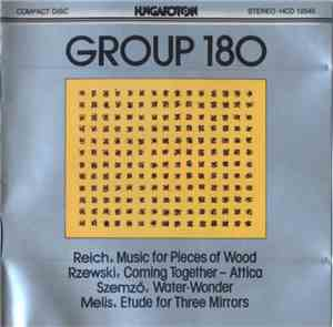 Group 180 - Reich: Music For Pieces Of Wood  Rzewski: Coming Together - Att ...