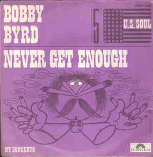 Bobby Byrd - Never Get Enough  My Concerto