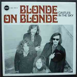 Blonde On Blonde  - Castles In The Sky
