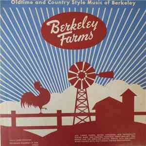 Various - Berkeley Farms - Oldtime And Country Style Music Of Berkeley