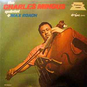 The Charles Mingus Quintet + Max Roach - The Charles Mingus Quintet + Max R ...