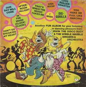 Irwin The Disco Duck, The Wibble Wabble Singers And Orchestra - Irwin The D ...