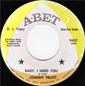 Johnny Truitt - Baby, I Need You  Im Thru With You