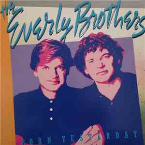 The Everly Brothers - Born Yesterday
