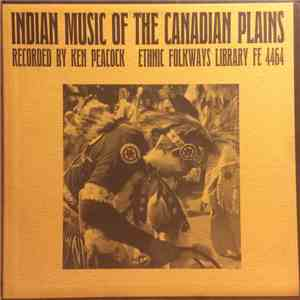 Ken Peacock - Indian Music Of The Canadian Plains