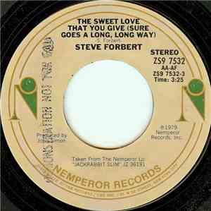 Steve Forbert - The Sweet Love That You Give (Sure Goes A Long Long Way)