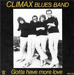 Climax Blues Band - Gotta Have More Love