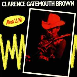Clarence Gatemouth Brown - Real Life