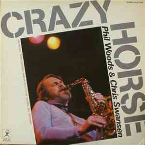 Phil Woods  Chris Swansen - Crazy Horse