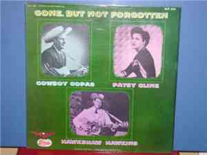 Cowboy Copas  Patsy Cline  Hawkshaw Hawkins - Gone, But Not Forgotten