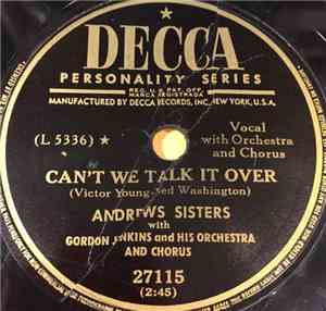 The Andrews Sisters - Cant We Talk It Over  There Will Never Be Another You