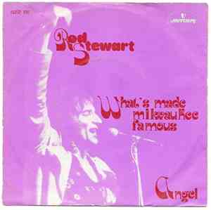 Rod Stewart - What Made Milwaukee Famous  Angel