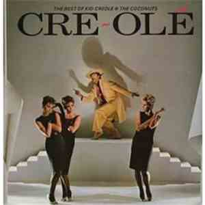 Kid Creole And The Coconuts - Cre~Olé - The Best Of Kid Creole And The Coco ...