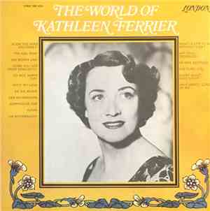 Kathleen Ferrier - The World Of Kathleen Ferrier