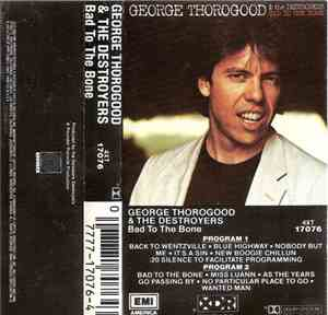 George Thorogood  The Destroyers - Bad To The Bone