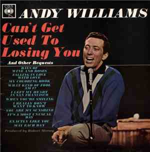 Andy Williams - Cant Get Used To Losing You