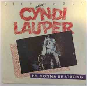 Blue Angel  Featuring Cyndi Lauper - Im Gonna Be Strong