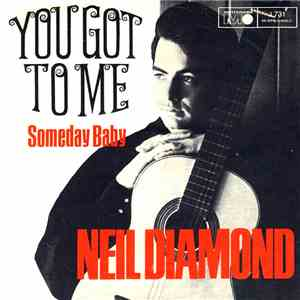 Neil Diamond - You Got To Me  Someday Baby