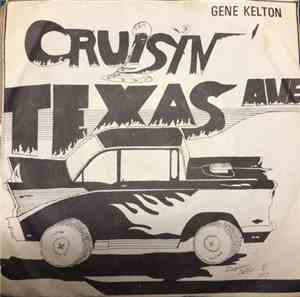 Gene Kelton - Cruisin Texas Avenue