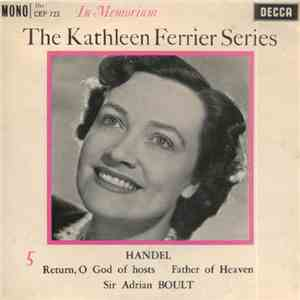 Kathleen Ferrier, Handel, Sir Adrian Boult - The Kathleen Ferrier Series: I ...