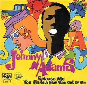 Johnny Adams - Release Me  You Make A New Man Out Of Me