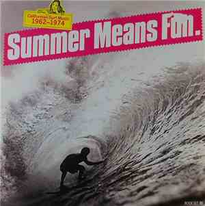 Various -  California Surf Music 1962-1974 Summer Mean Fun