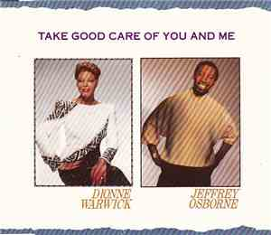 Dionne Warwick And Jeffrey Osborne - Take Good Care Of You And Me