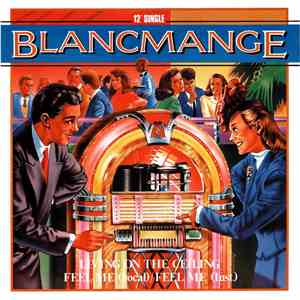 Blancmange - Living On The Ceiling  Feel Me