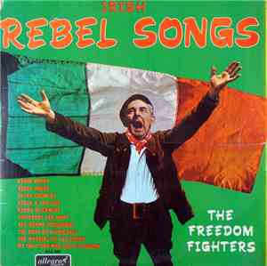 The Freedom Fighters  - Irish Rebel Songs