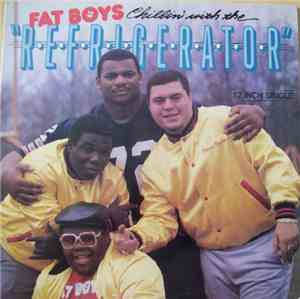 Fat Boys - Chillin With The Refrigerator