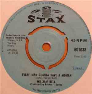 William Bell - Every Man Oughta Have A Woman  A Tribute To A King