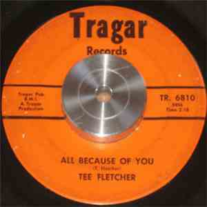 Tee Fletcher - All Because Of You