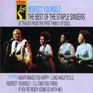 The Staple Singers - Respect Yourself: The Best Of The Staple Singers