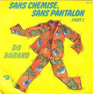 Do Barako - Sans Chemise , Sans Pantalon Part 1