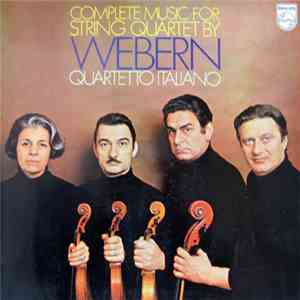 Webern, Quartetto Italiano - Complete Music For String Quartet