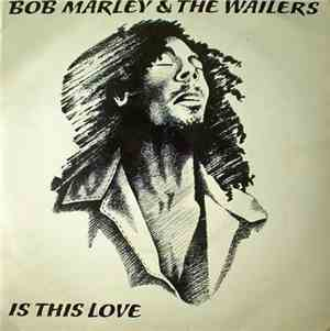 Bob Marley  The Wailers - Is This Love