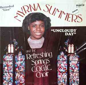 Myrna Summers And The Refreshing Springs C.O.G.I.C. Choir - Uncloudy Day