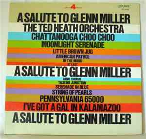 Ted Heath Orchestra, The - A Salute To Glenn Miller