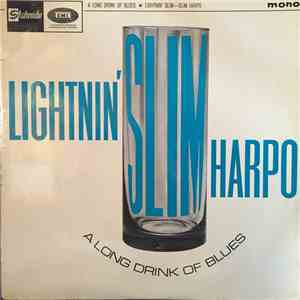 Lightnin Slim, Slim Harpo - A Long Drink Of The Blues