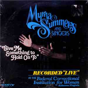 Myrna Summers And Singers - Give Me Something To Hold On To